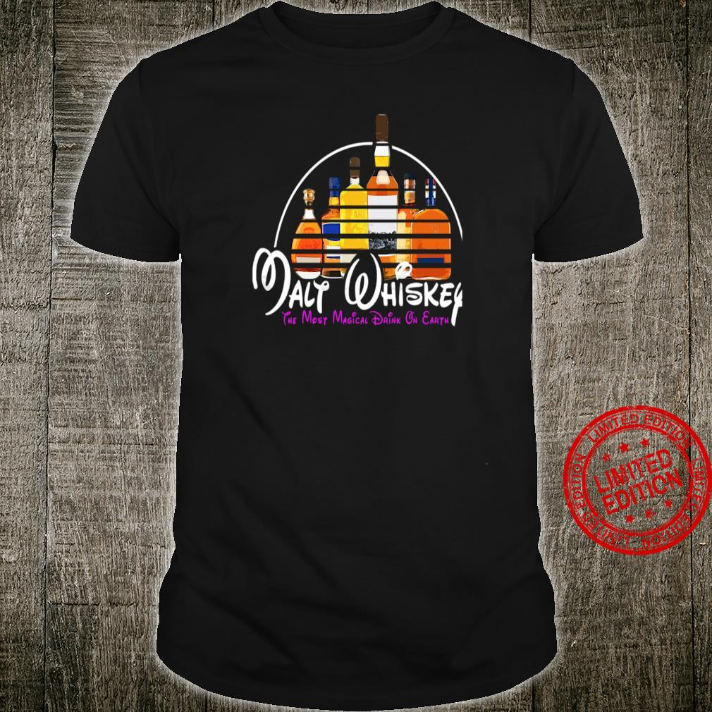 Malt Whiskey T-Shirt The Most Magical Drink Earth