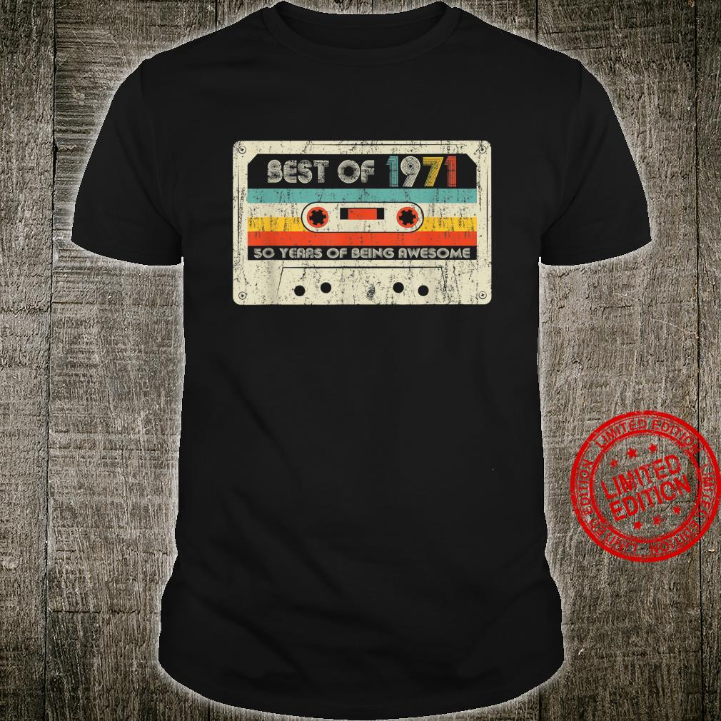 For you Mike. 50th-Birthday-Vintage-Best-Of-1971-Retro-Cassette-Tape-Shirt